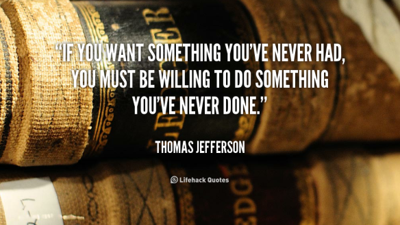 quote-Thomas-Jefferson-if-you-want-something-youve-never-had-106120