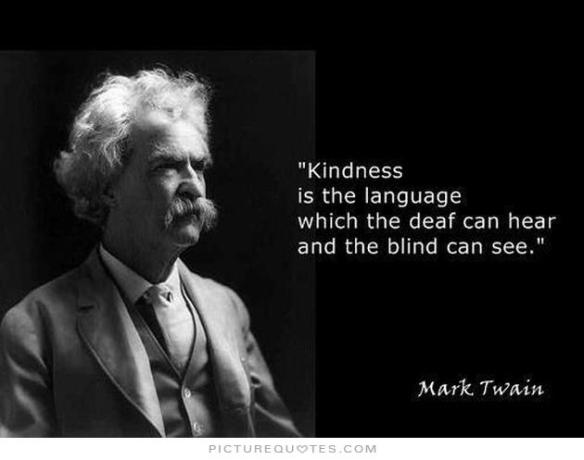 kindness-is-the-language-which-the-deaf-can-hear-and-the-blind-can-see-quote-1